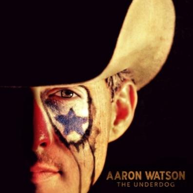 Aaron Watson The Underdog