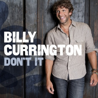 Billy Currington Don't It