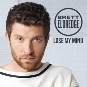 Brett Eldredge Lose My Mind