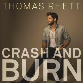 Thomas Rhett Crash and Burn
