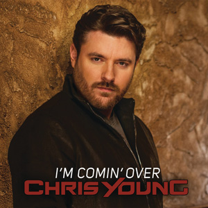 Chris Young I'm Comin' Over