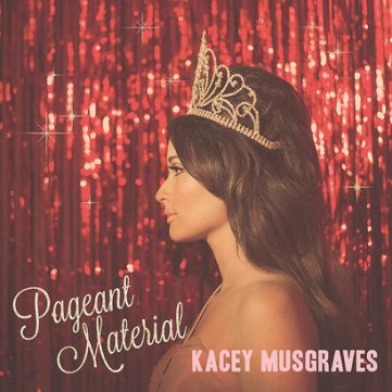 Kacey Musgraves Pageant Material
