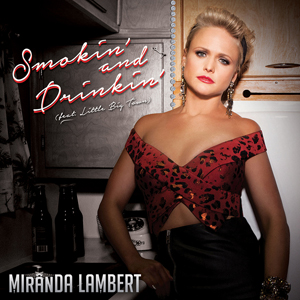Miranda Lambert & Little Big Town Smokin' & Drinkin'