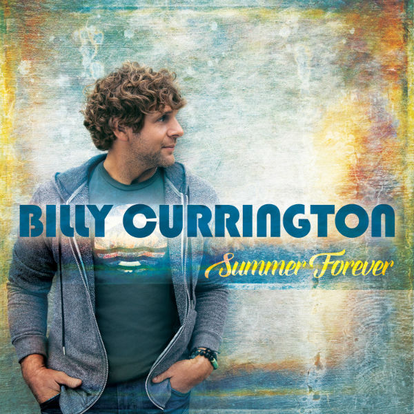 Billy Currington Summer Forever