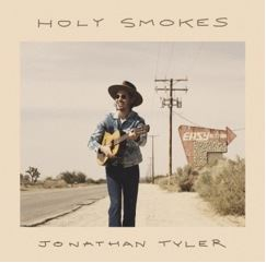 Jonathan Tyler Holy Smokes