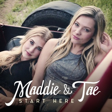 Maddie & Tae Start Here