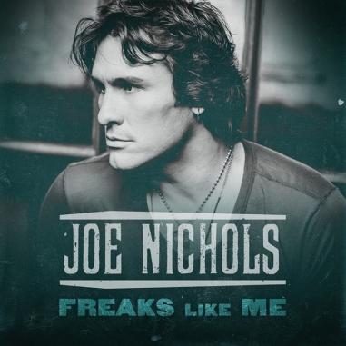 Joe Nichols Freaks Like Me