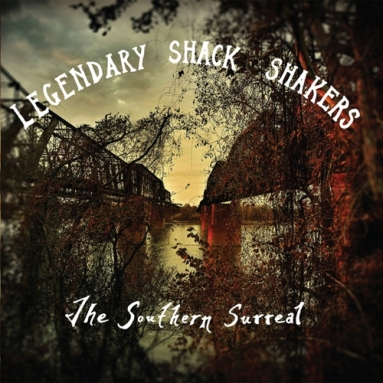 The Legendary Shack Shakers Southern Surreal