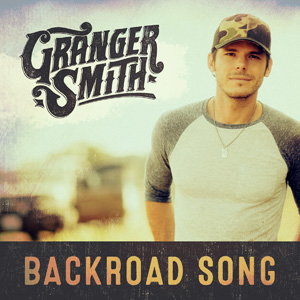 Granger Smith Backroad Song