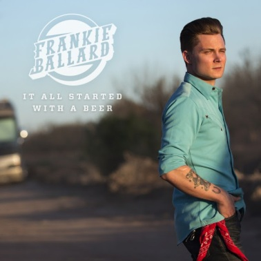 Frankie Ballard It All Started With A Beer
