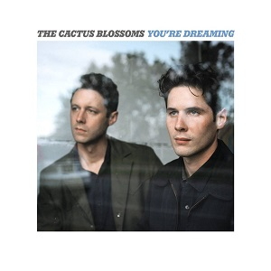 the-cactus-blossoms-youre-dreaming-album-cover1