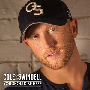 Cole Swindell You Should Be Here