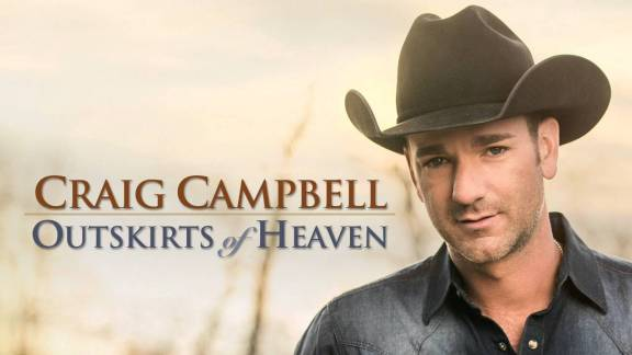 Craig Campbell Outskirts of Heaven