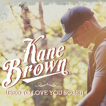 Kane Brown Used To Love You Sober