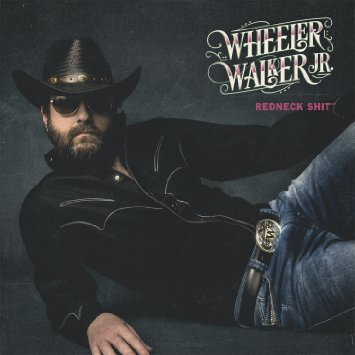 Wheeler Walker Jr Redneck Shit
