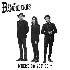 The Last Bandoleros Where Do You Go