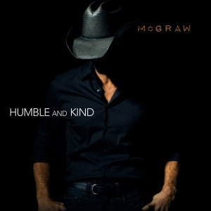Tim McGraw Humble and Kind
