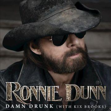 Ronnie Dunn Damn Drunk