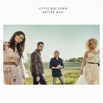 little-big-town-better-man