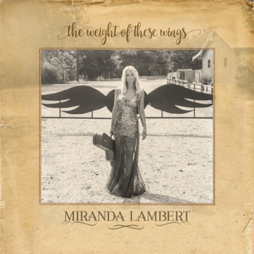 miranda-lambert-the-weight-of-these-wings