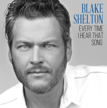 blake-shelton-every-time-i-hear-that-song